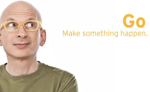 Seth Godin – Make something happen.   Kaylee Houde's Blog
