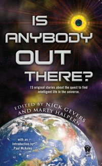 """Report From the Field"" by Mike Resnick & Lezli Robyn, appeared in IS ANYBODY OUT THERE? anthology by DAW BOOKS. Edited by Nick Gevers & Marty Halpern. (United States, June 2010)"