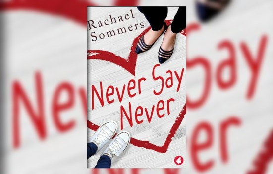 'Never Say Never' by Rachael Sommers