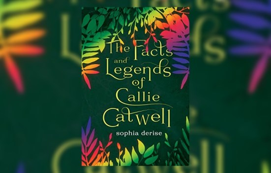 The Facts and Legends of Callie Catwell by Sophia DeRise