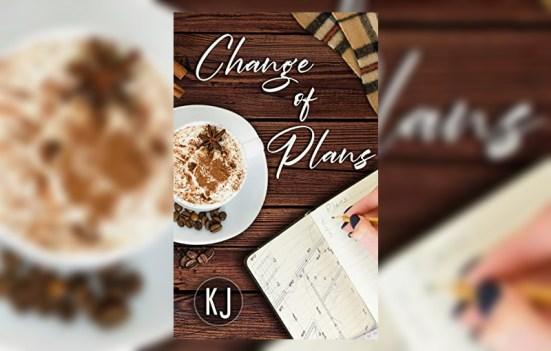 'Change of Plans' by KJ