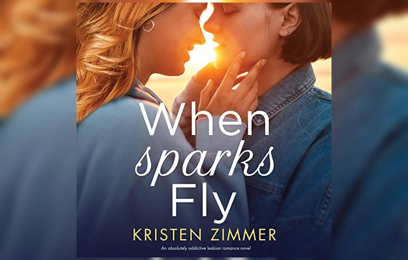 When Sparks Fly by Kristen Zimmer Audiobook