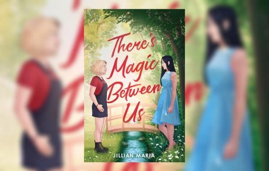 There's Magic Between Us by Jillian Maria