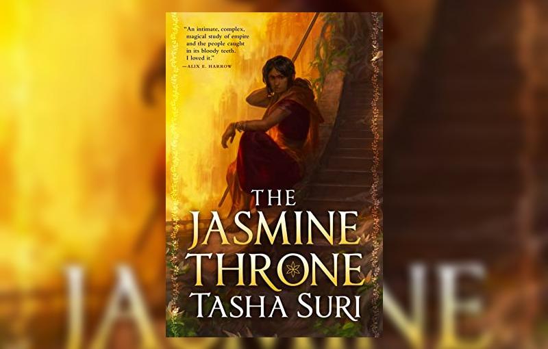 The Jasmine Throne by Tasha Suri