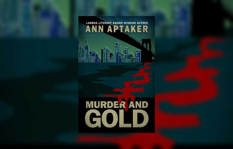 Murder and Gold by Ann Aptaker