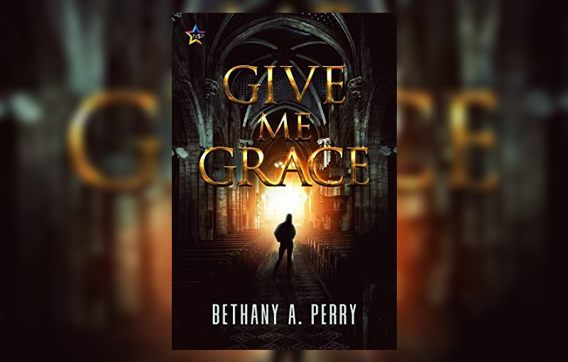 Give Me Grace by Bethany A. Perry