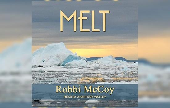 Melt by Robbi McCoy