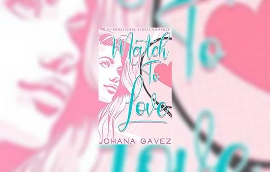 Match to Love by Johana Gavez