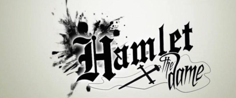 Hamlet the Dame