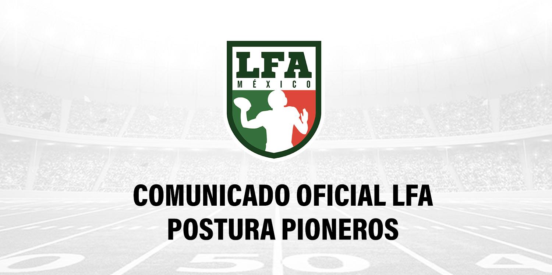 Comunicado oficial LFA postura Pioneros