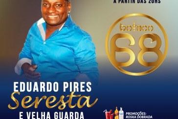 Buteco 68 apresenta Eduardo Pires, com o show Seresta e Velha Guarda