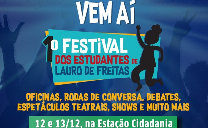 1º Festival dos Estudantes de Lauro de Freitas ocupa a Estação Cidadania nesta quinta e sexta-feira (12 e 13)