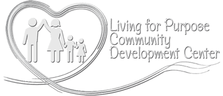 Living For Purpose Community Development Center