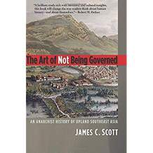 The Art of Not Being Governed by James C. Scott