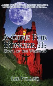 Book Cover: A Cure For Hunger II: Howl of the Wendigo