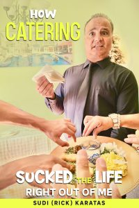 Book Cover: How Catering Sucked The Life Right Out Of Me