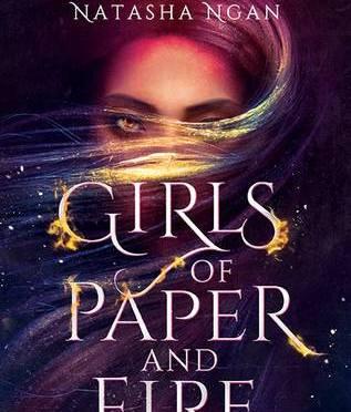 New Release Spotlight: <em>Girls of Paper and Fire</em> by Natasha Ngan