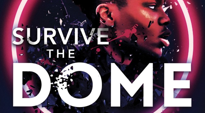 Exclusive Cover Reveal: <em>Survive the Dome</em> by Kosoko Jackson