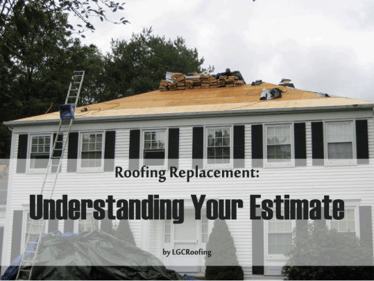 Roofing Replacement: Understanding Your Estimate