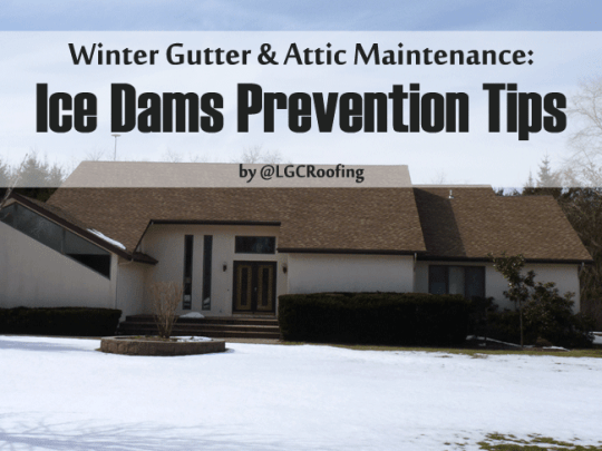 Winter Gutter & Attic Maintenance: Ice Dams Prevention Tips