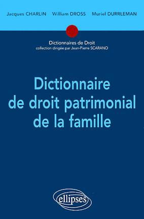 Droit Patrimonial De La Famille : droit, patrimonial, famille, Dictionnaire, Droit, Patrimonial, Famille, Charlin, Dross, Durrleman, 9782729837013, Lgdj.fr