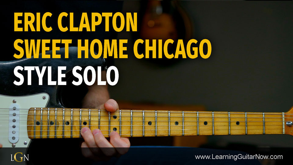 Although his complete discography comprises only 29. Sweet Home Chicago Clapton Style Solo Lesson Podcast 76