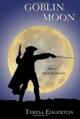 Amazon.com_GoblinMoon%2525289781105047268%252529_TeresaEdgerton_Books-2012-09-1-00-01.jpg