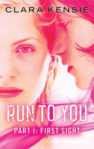 Run To You Part 1 - First Sight - Clara Kensie - Harlequin Teen - official (1)