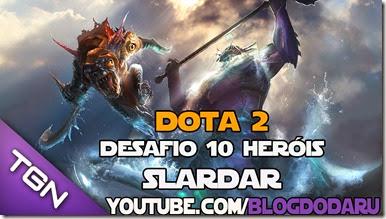 Dota 2: Desafio 10 Heróis – Slardar