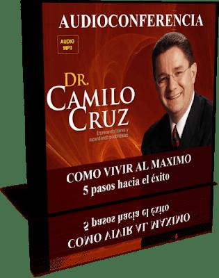 Cómo vivir al máximo – Camilo Cruz [Audioconferencia]