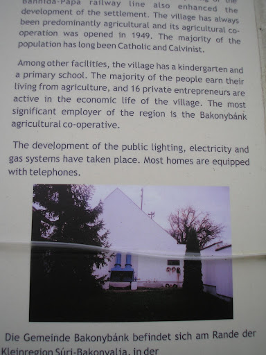 There didnt seem to be a lot to say about Bakonybank, but someone has paid for a tourist info sign and it had to go up. The best bit is the paragraph above the awesome photo.