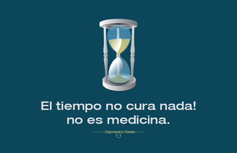 El tiempo no cura, no es medicina