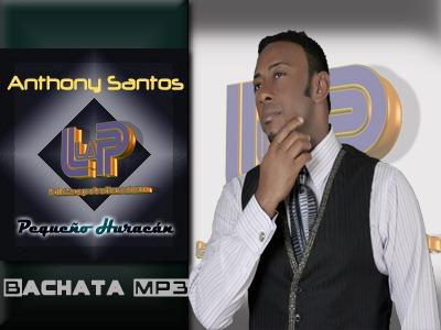 Anthony Santos - Pequeno Huracan