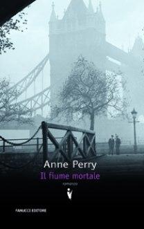 Il fiume mortale di Anne Perry - Fanucci Editore