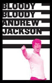 Bloody+Bloody+Andrew+Jackson+poster.jpg