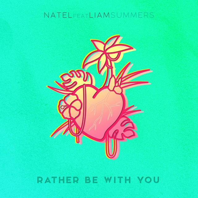 Natel - Rather Be With You feat. Liam Summers