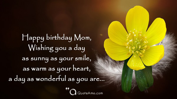 15+ Happy Birthday Mother Quotes and Sayings - Quote Amo