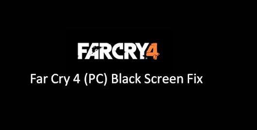 FarCary4 Black Screen Error