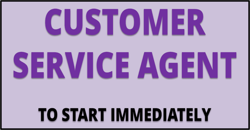 CUSTOMER SERVICE AGENT REQUIRED