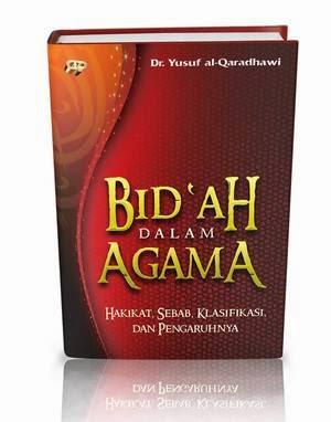 Buku Yusuf al-Qardhawi: Bid'ah Dalam Agama