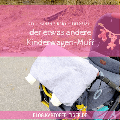 tutorial der etwas andere kinderwagen muff kartoffeltiger der blog. Black Bedroom Furniture Sets. Home Design Ideas