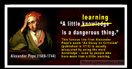 "alexander pope quotes satire examples snl picture this day in quotes ""a little learning is a dangerous thing """