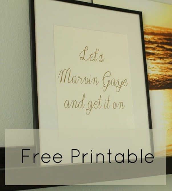 Let's Marvin Gaye and get it on Lyrics by Meghan Trainor and Charlie Puth Free Print Printable made with the Silhouette Cameo in a script handwriting font. Domesticability.com