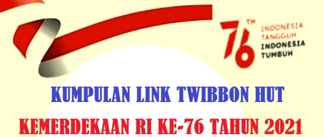 Link Campaign twibbon HUT Kemerdekaan RI ke CAMPAIGN TWIBBON HUT KEMERDEKAAN RI KE-76 TAHUN 2021