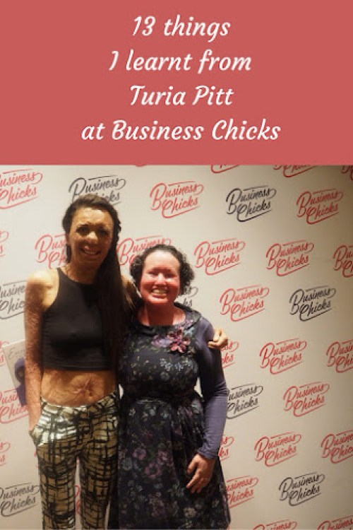Turia Pitt and Carly Findlay at Business Chicks, Melbourne  - text: 13 things I learnt from Turia Pitt at Business Chicks