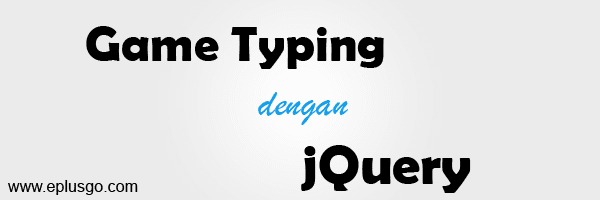 Game Typing dengan jQuery