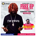 [Music] RudeBwoy Ranking – Free Up (Gaza) (Stoner Riddim) (Prod by Lexyz) (Hosted by Dj Mono)