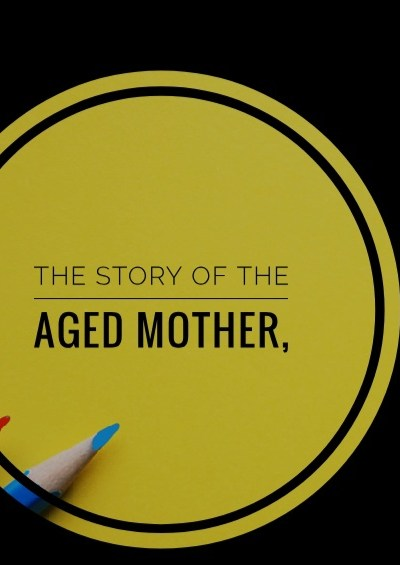 the Aged Mother