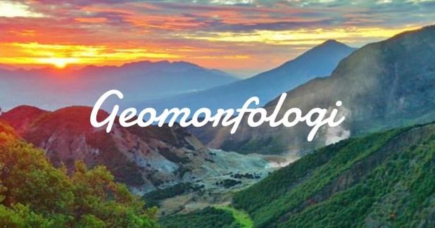 Contoh Soal dan Pembahasan Materi Kebumian, Geomorfologi ...
