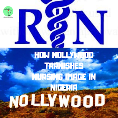How Nollywood Tarnishes Nursing Image In Nigeria